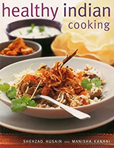 Download healthy indian cooking enjoy the authentic taste texture download healthy indian cooking enjoy the authentic taste texture and flavour of classic indian d ebook forumfinder Gallery