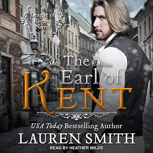 The Earl of Kent: League of Rogues Series, Book 11