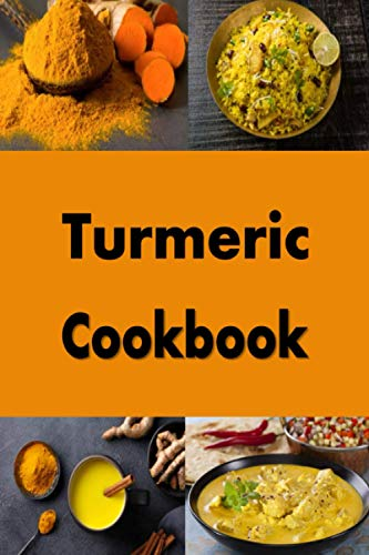 Turmeric Cookbook: Recipes with This Amazing Healing Spice
