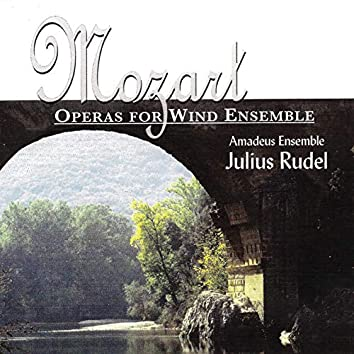 Mozart: Operas for Wind Ensemble (Harmoniemusik)