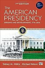 The American Presidency: Origins and Development, 1776–2014