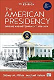 "The American Presidency: Origins and Development, 1776€""2014"