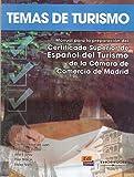 Temas de turismo - Libro del alumno: Manual para la preparacion del Certificado Superior de Espanol del Turismo de la Camara de Comercio de Madrid