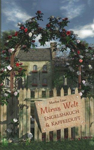 Miras Welt: Engelshauch und Kaffeeduft (Die Frauen des Lindenhauses, Band 1)