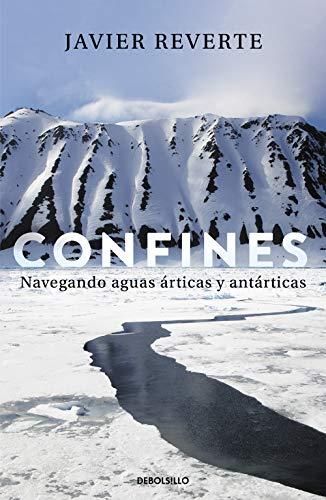 Confines: Navegando aguas árticas y antárticas (Best Seller)
