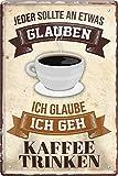 """Blechschilder Lustiger Kaffee Spruch """"Jeder sollte an"""