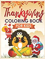 Thanks giving coloring book for kids: A 25 Collections of Fun and Easy Happy merry Christmas Thanksgiving Day Coloring Pages for Kids, Toddlers and Preschoolers ages 4-8