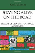 Staying Alive on the Road: The Art of Driver Situational Awareness
