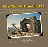 Texas State Parks and the CCC: The Legacy of the Civilian Conservation Corps (Texas A&M Travel Guides) (English Edition)