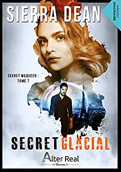 Secret glacial: Secret McQueen, T7 par [Sierra Dean, Delhia Alby]