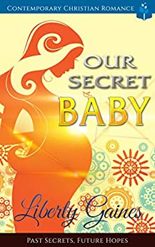Our Secret Baby by [Liberty Gaines]