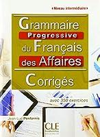 Grammaire progressive du francais des affaires: Corriges