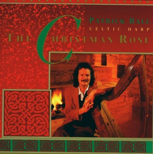 Celtic Harp: The Christmas Rose by Patrick Ball