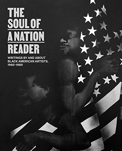 Compare Textbook Prices for The Soul of a Nation Reader: Writings by and about Black American Artists, 1960 - 1980  ISBN 9781941366325 by Godfrey, Mark,Biswas, Allie,Whitley, Zoé,Godfrey, Mark,Biswas, Allie
