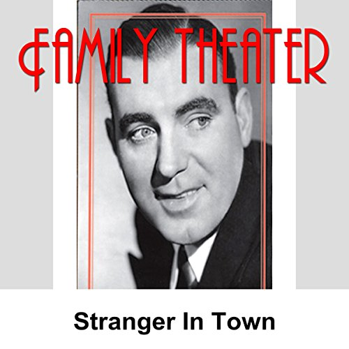 Family Theater: Stranger in Town audiobook cover art