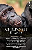 Chimpanzee Rights: The Philosophers' Brief...