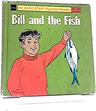 Bill and the Fish (An Early-Start Preschool Reader)