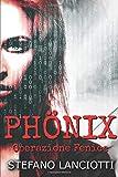 Phönix - Operazione Fenice: Il miglior thriller italiano degli ultimi anni! (Nome in Codice: Nemmera)