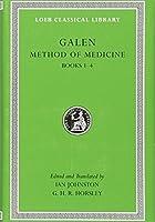 Method of Medicine, Volume I: Books 1-4 (Loeb Classical Library)