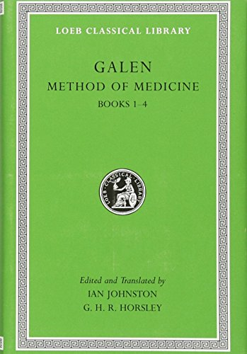 Galen: Method of Medicine, Volume I: Books 1-4 (Loeb Classical Library)