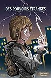 Des Pouvoirs Étranges (Tome1): Le Secret D'antépouste. Roman enfant 9-12 ans (Romans D'aventure Et Enquête)