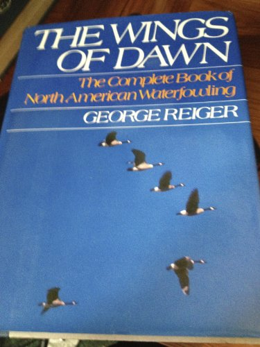 The wings of dawn: The complete book of North American waterfowling