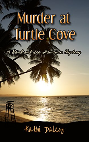 Murder At Turtle Cove (A Sand and Sea Hawaiian Mystery Book 5)