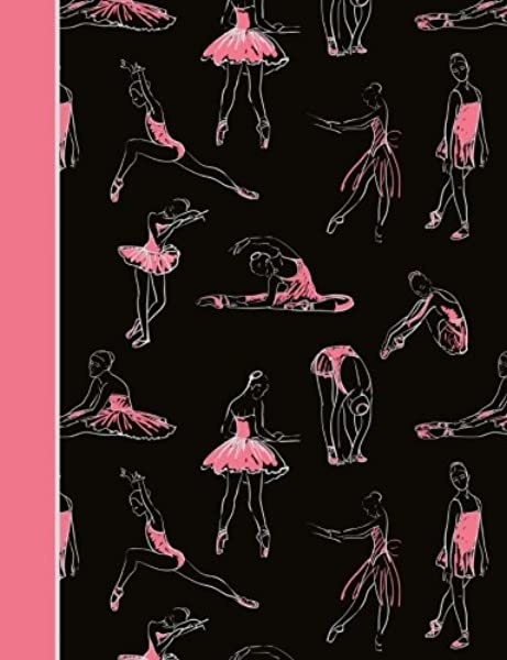 Composition Notebook Dance Ballet Black And Pink College Ruled Lined Pages Book 7 44 X 9 69