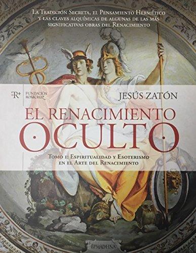 El Renacimiento Oculto I: Espiritualidad y Esoterismo en el Arte del Renacimiento (Ars Hermética)
