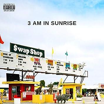 3 AM in Sunrise