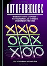 Out of Deadlock: Female Emancipation in Sara Paretsky s V.I. Warshawski Novels, and her Influence on Contemporary Crime Fi...