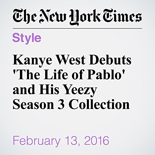 Kanye West Debuts 'The Life of Pablo' and His Yeezy Season 3 Collection audiobook cover art