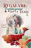 Regalami l'ultimo sorriso dell'anno: Christmas Novel