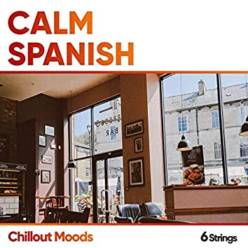Calm Spanish Chillout Moods