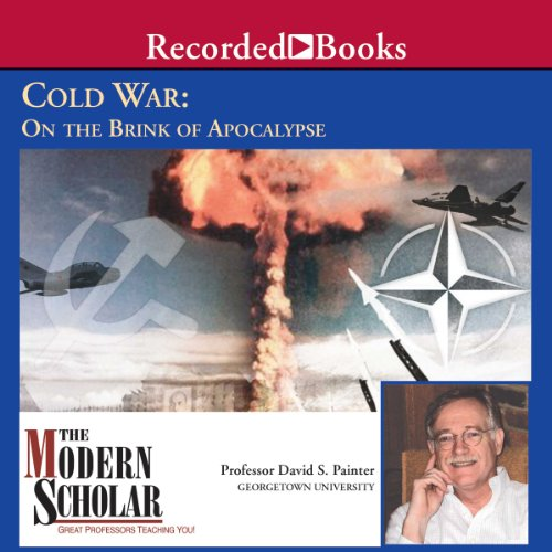 The Modern Scholar: Cold War: On the Brink of Apocalypse audiobook cover art