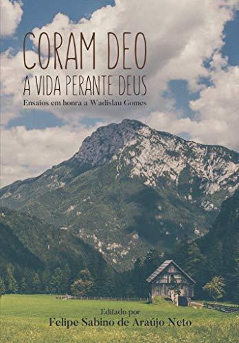Coram Deo: A vida perante Deus (Portuguese Edition)