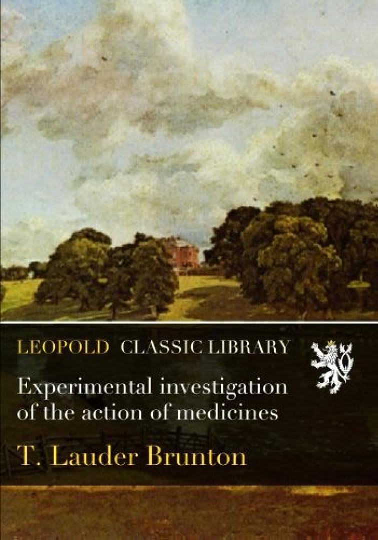申請者先史時代の下向きExperimental investigation of the action of medicines