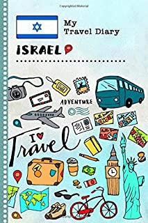 Israel My Travel Diary: Kids Guided Journey Log Book 6x9 - Record Tracker Book For Writing, Sketching, Gratitude Prompt - Vacation Activities Memories Keepsake Journal - Girls Boys Traveling Notebook