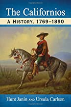 The Californios: A History, 1769-1890