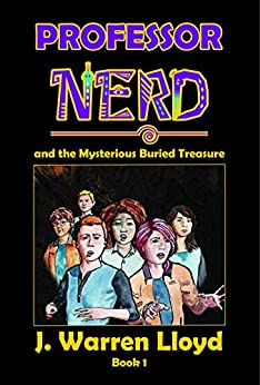 An Interview with J. Warren Lloyd: Professor NERD & the Mysterious Buried Treasure