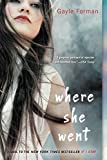 Where She Went (If I Stay, Book 2)