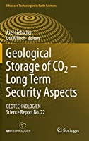 Geological Storage of CO2 – Long Term Security Aspects: GEOTECHNOLOGIEN Science Report No. 22 (Advanced Technologies in Earth Sciences)