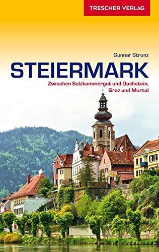 Reiseführer Steiermark: Zwischen Salzkammergut und Dachstein, Graz und Murtal (Trescher-Reiseführer)