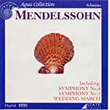 Mendelssohn: Symphonies No.4 and 5, Wedding March [Music CD]