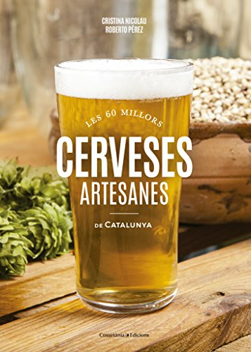 Les 60 Millors Cerveses Artesanes De Catalunya (Sensacions)