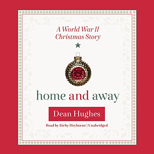 Home and Away     A World War II Christmas Story              By:                                                                                                                                 Dean Hughes                               Narrated by:                                                                                                                                 Kirby Heyborne                      Length: 4 hrs and 5 mins     2 ratings     Overall 4.0