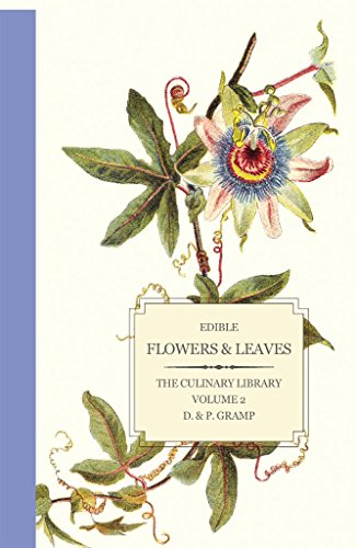 Edible Flowers & Leaves (The Culinary Library Book 2) (English Edition)