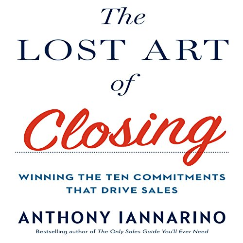 The Lost Art of Closing audiobook cover art