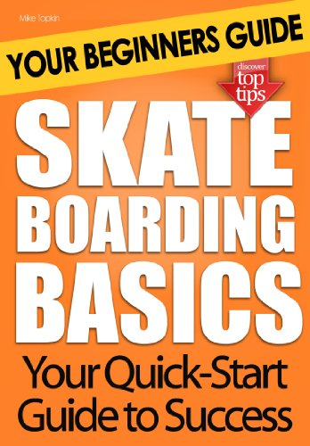 Skateboarding Basics: Your Beginners Guide (English Edition)
