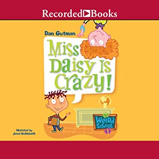Miss Daisy is Crazy     My Weird School #1              By:                                                                                                                                 Dan Gutman                               Narrated by:                                                                                                                                 Jared Goldsmith                      Length: 45 mins     47 ratings     Overall 4.7